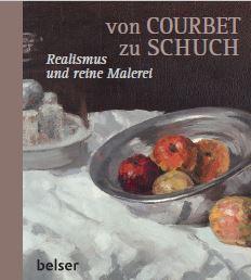 Von COURBET zu SCHUCH. Realismus und reine Malerei.