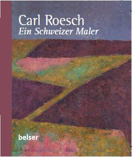 Carl Roesch. Ein Schweizer Maler.
